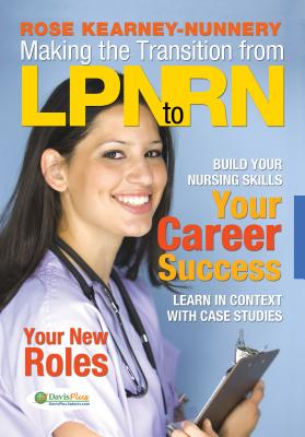 Making the Transition from LPN to RN By Kearney-nunnery, Rose