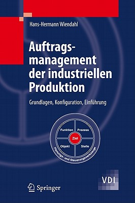 Auftragsmanagement Der Industriellen Produktion By Wiendahl, Hans Hermann